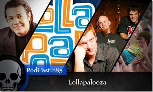 Vitrinhe_Podcast_Lollapalooza
