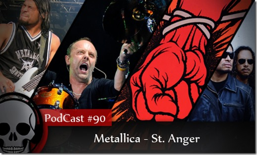 Vitrine Podcast St Anger