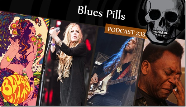 Podcast 233 Blues Pills