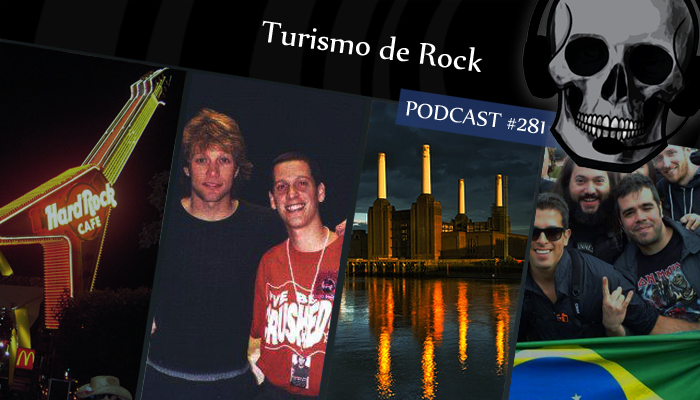 PodCast #281 - Turismo de Rock.